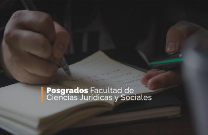 Posgrados Facultad de Ciencias Jurídicas y Sociales