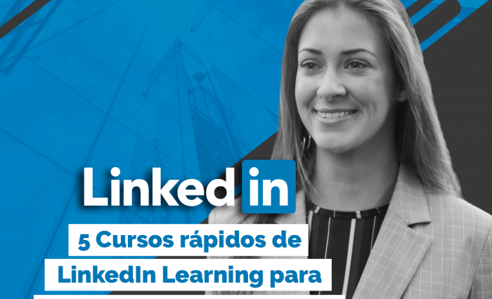 5 cursos rápidos de LinkedIn Learning