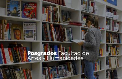 Posgrados Facultad de Artes y Humanidades