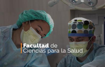 Facultad de Ciencias para la Salud